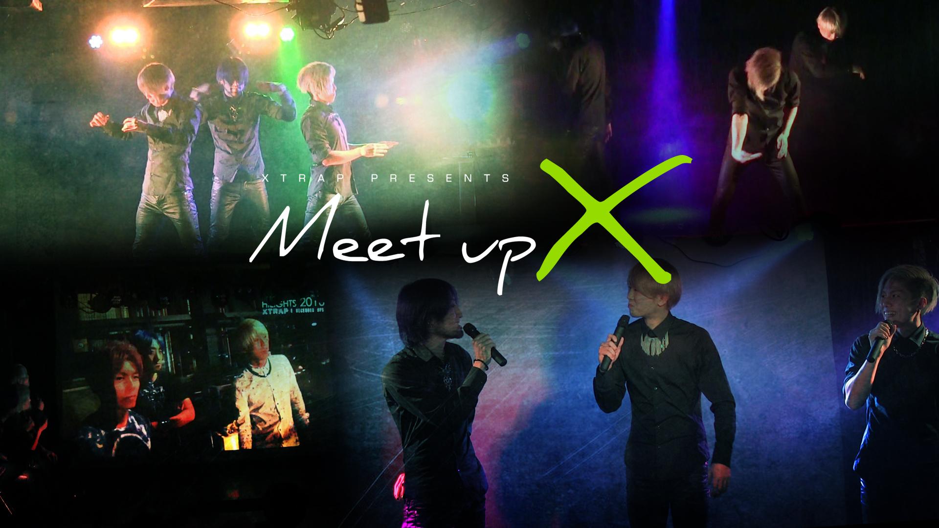 2017/3/27 XTRAP presents「Meet up X」(終了)