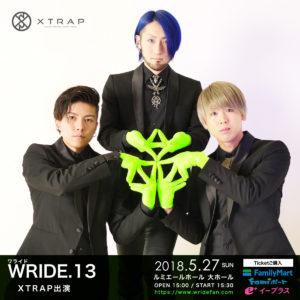 (Japanese) 2018年5月27日 Wride.13 XTRAP出演
